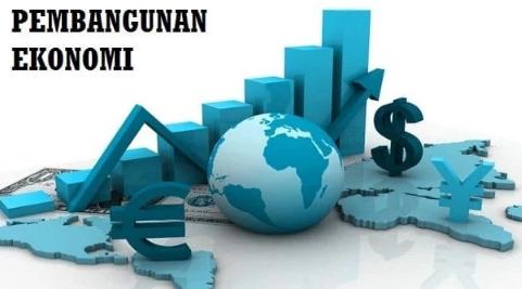 Pembangunan Ekonomi – Pengertian, Tujuan, Dampak, Perencanaan Pembangunan Ekonomi